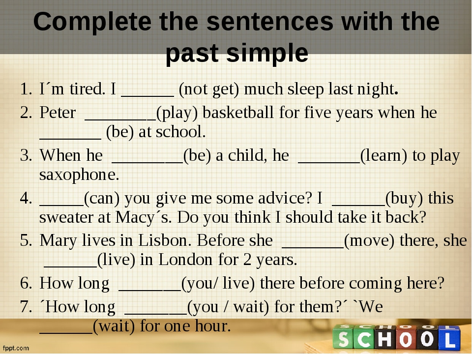 Complete the sentences with the past simple I´m tired. I ______ (not get) muc...