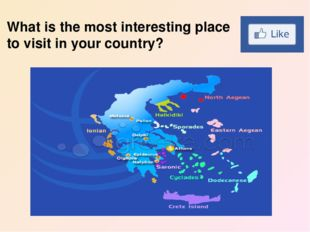 What is the most interesting place to visit in your country?