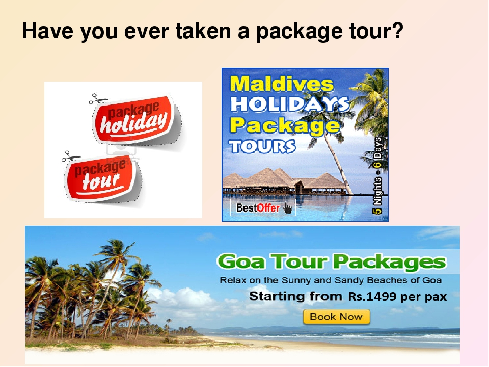 Have you ever taken a package tour?
