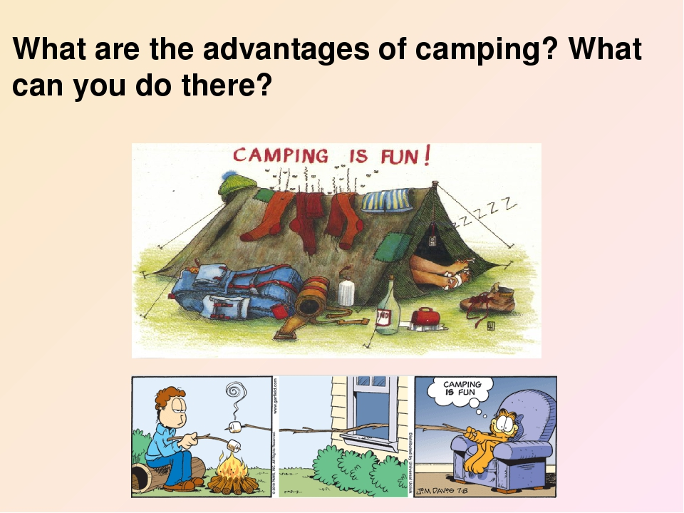 What are the advantages of camping? What can you do there?