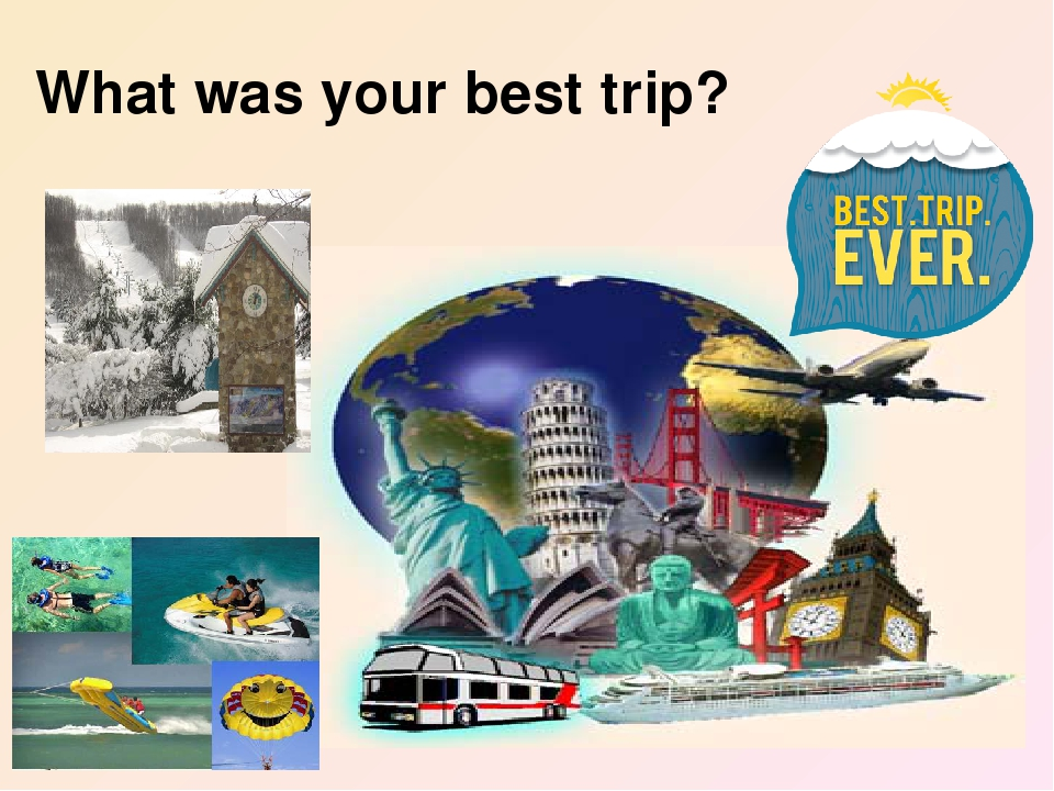 What was your best trip?