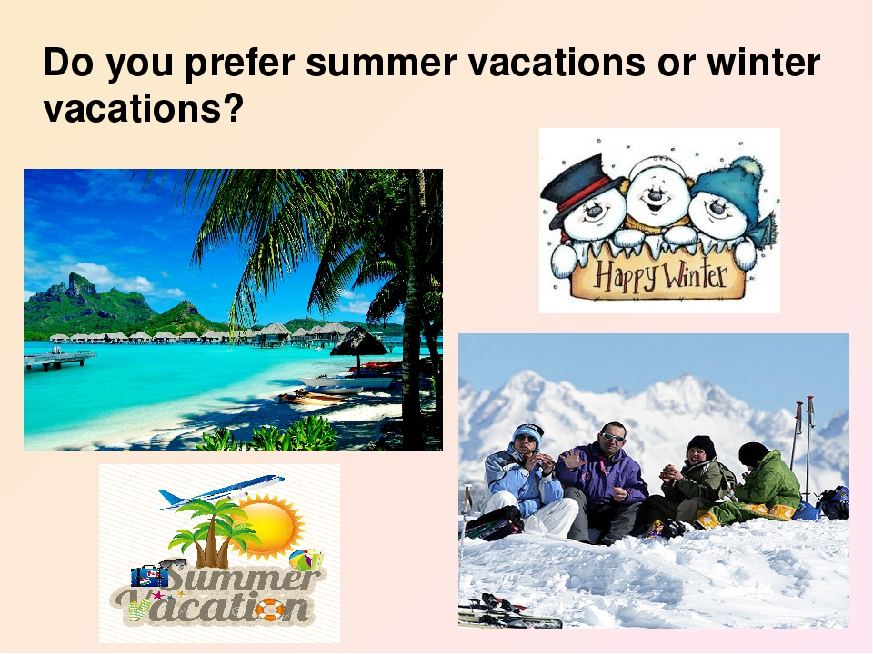 Do you prefer summer vacations or winter vacations?
