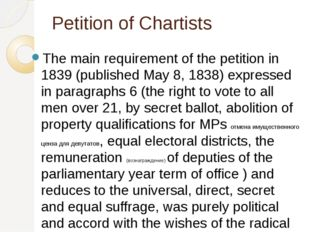 Petition of Chartists The main requirement of the petition in 1839 (published