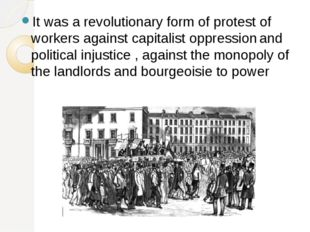 It was a revolutionary form of protest of workers against capitalist oppressi
