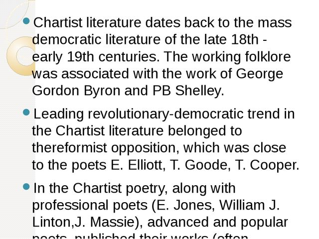 Chartist literature dates back to the mass democratic literature of the late...