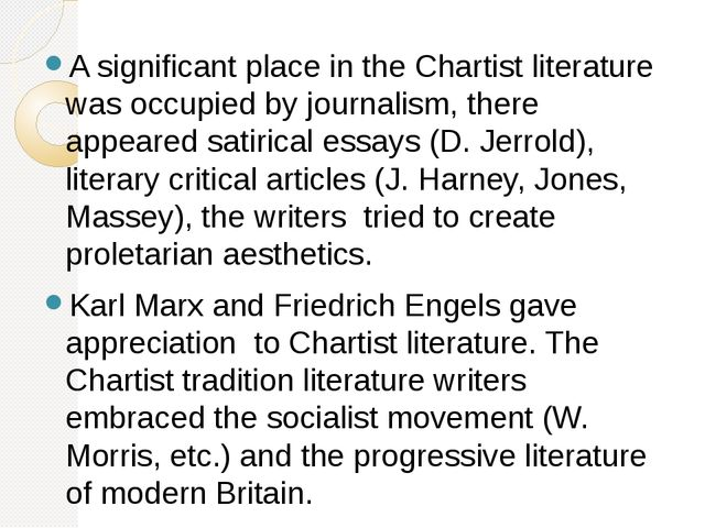 A significant place in the Chartist literature was occupied by journalism, th...
