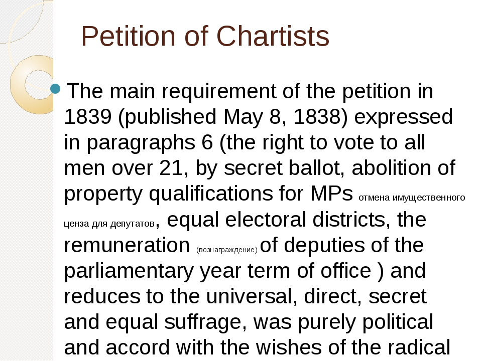 Petition of Chartists The main requirement of the petition in 1839 (published...