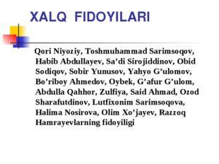 XALQ FIDOYILARI Qori Niyoziy, Toshmuhammad Sarimsoqov, Habib Abdullayev, Sa'd