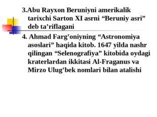 """3.Abu Rayxon Beruniyni amerikalik tarixchi Sarton XI asrni """"Beruniy asri"""" deb"""