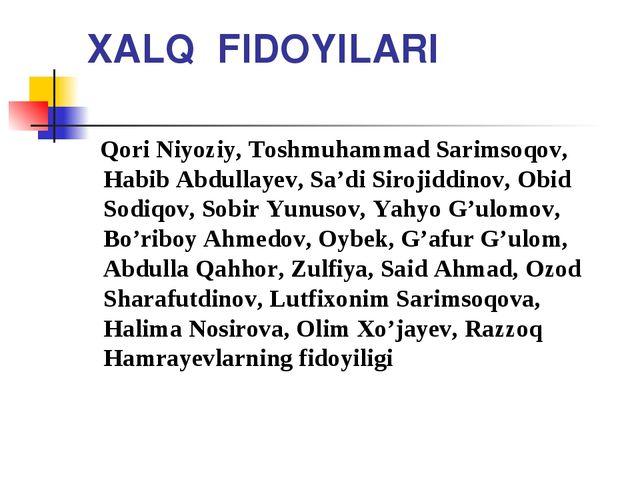 XALQ FIDOYILARI Qori Niyoziy, Toshmuhammad Sarimsoqov, Habib Abdullayev, Sa'd...