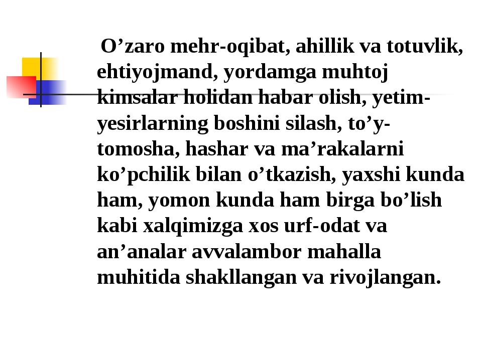 O'zaro mehr-oqibat, ahillik va totuvlik, ehtiyojmand, yordamga muhtoj kimsal...