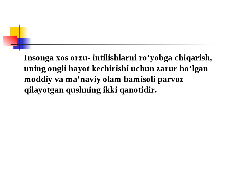Insonga xos orzu- intilishlarni ro'yobga chiqarish, uning ongli hayot kechir...