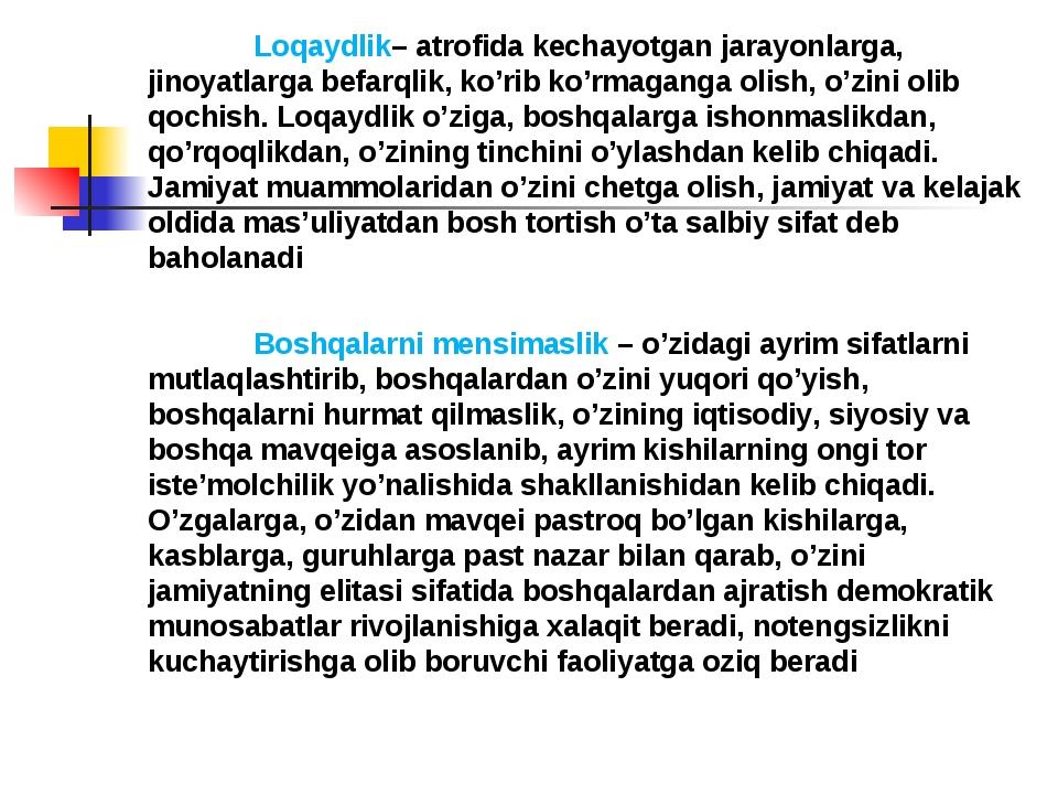 Loqaydlik– atrofida kechayotgan jarayonlarga, jinoyatlarga befarqlik, ko'rib...