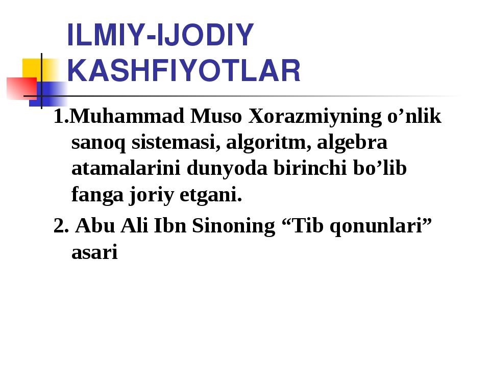 ILMIY-IJODIY KASHFIYOTLAR 1.Muhammad Muso Xorazmiyning o'nlik sanoq sistemasi...