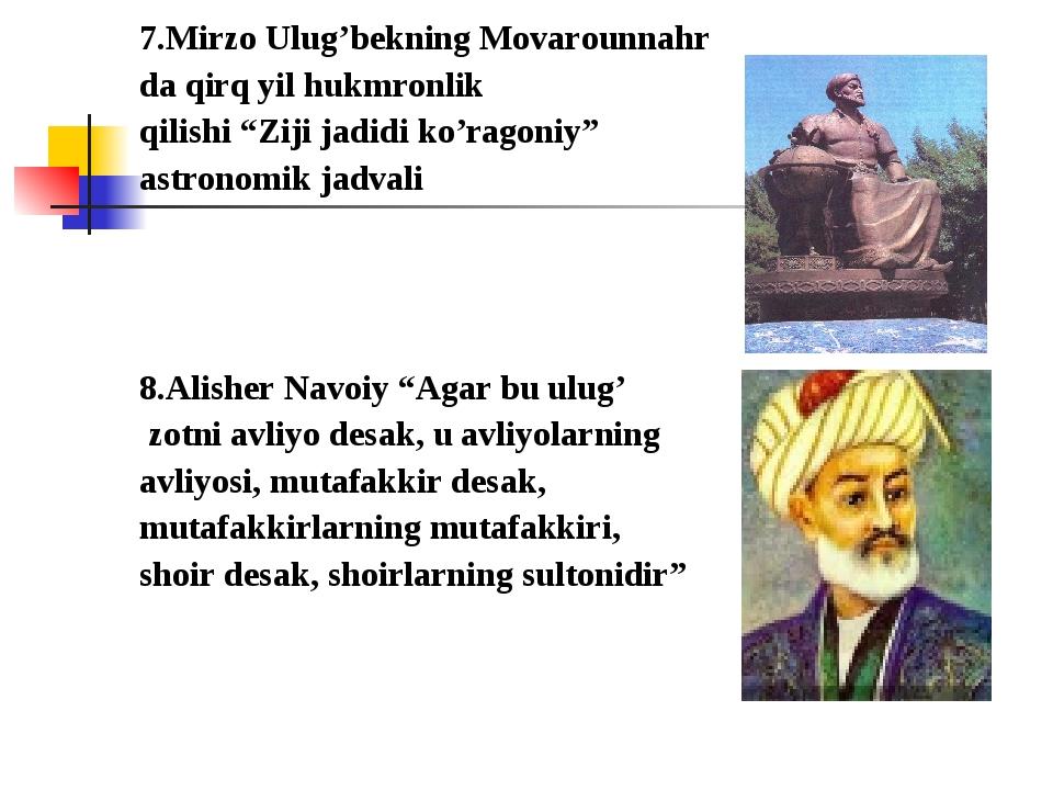 """7.Mirzo Ulug'bekning Movarounnahr da qirq yil hukmronlik qilishi """"Ziji jadidi..."""