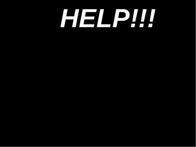 НELP!!!