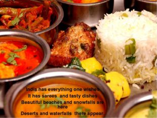 India has everything one wishes It has sarees and tasty dishes Beautiful beac