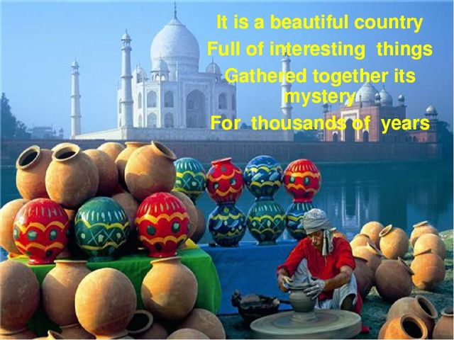 It is a beautiful country Full of interesting things Gathered together its my...