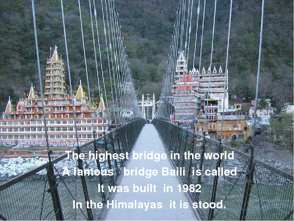 The highest bridge in the world A famous bridge Baili is called It was built...