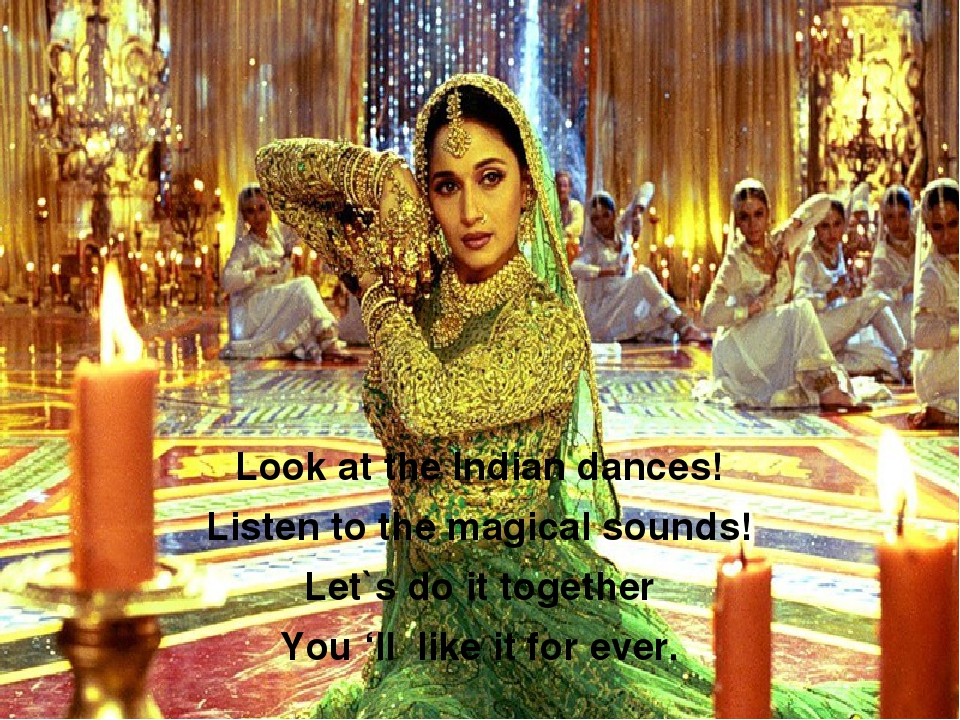 Look at the Indian dances! Listen to the magical sounds! Let`s do it together...