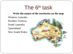 The 6th task Write the names of the territories on the map Western Australia