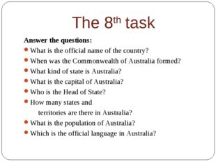 The 8th task Answer the questions: What is the official name of the country?
