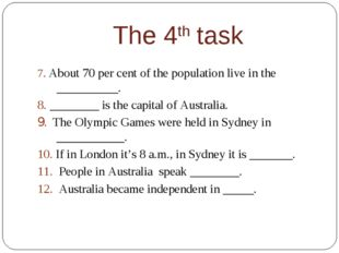 The 4th task 7. About 70 per cent of the population live in the __________. 8