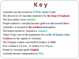 К е у Australia was discovered in 1770 by James Cook. The discoverer of Austr