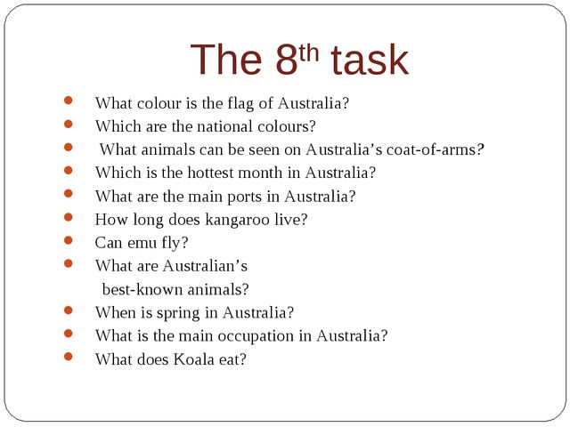 The 8th task What colour is the flag of Australia? Which are the national col...