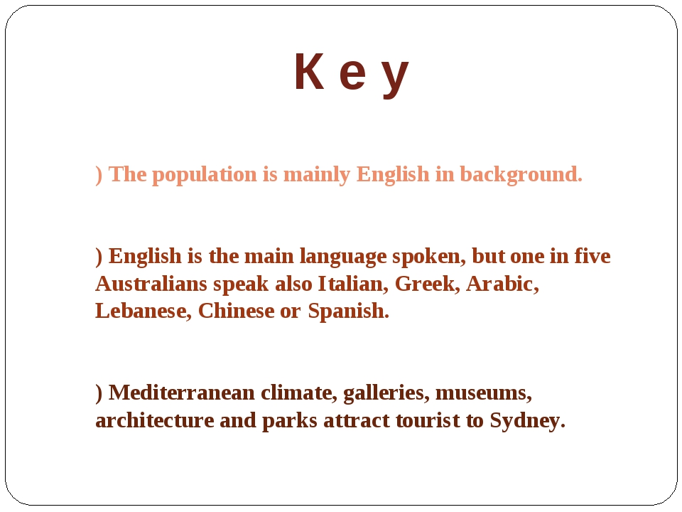 К е у 1) The population is mainly English in background. 2) English is the ma...