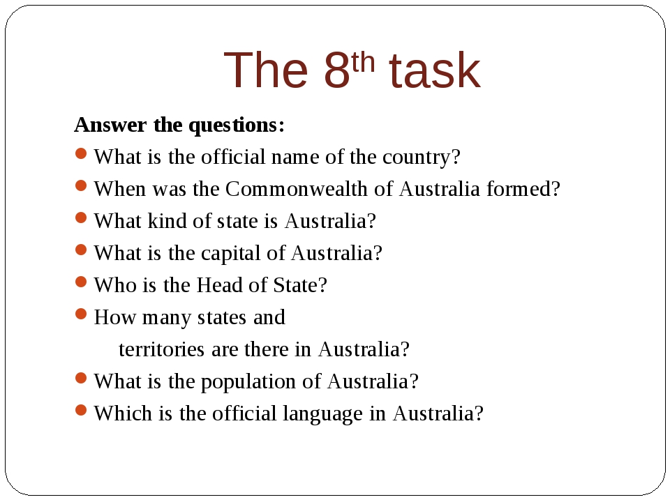 The 8th task Answer the questions: What is the official name of the country?...