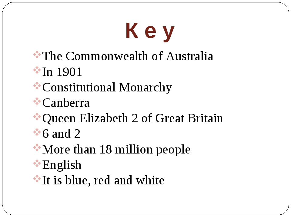 К е у The Commonwealth of Australia In 1901 Constitutional Monarchy Canberra...