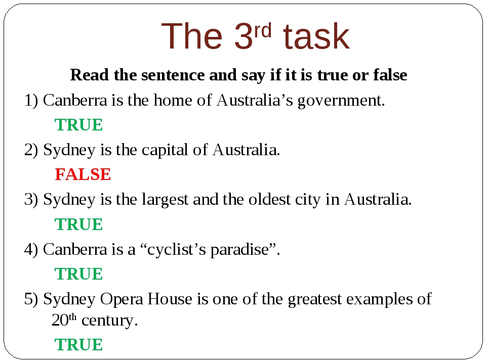 The 3rd task Read the sentence and say if it is true or false 1) Canberra is...