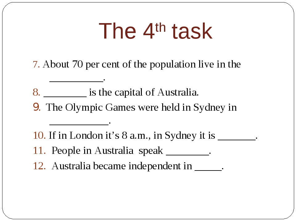 The 4th task 7. About 70 per cent of the population live in the __________. 8...