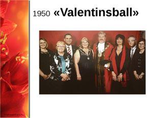 1950 «Valentinsball» ProPowerPoint.Ru