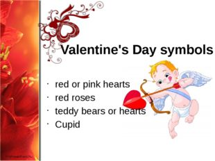 Valentine's Day symbols red or pink hearts red roses teddy bears or hearts Cu
