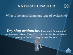 Dry slap avalanche. It accounts for almost all avalanche accidents. They can