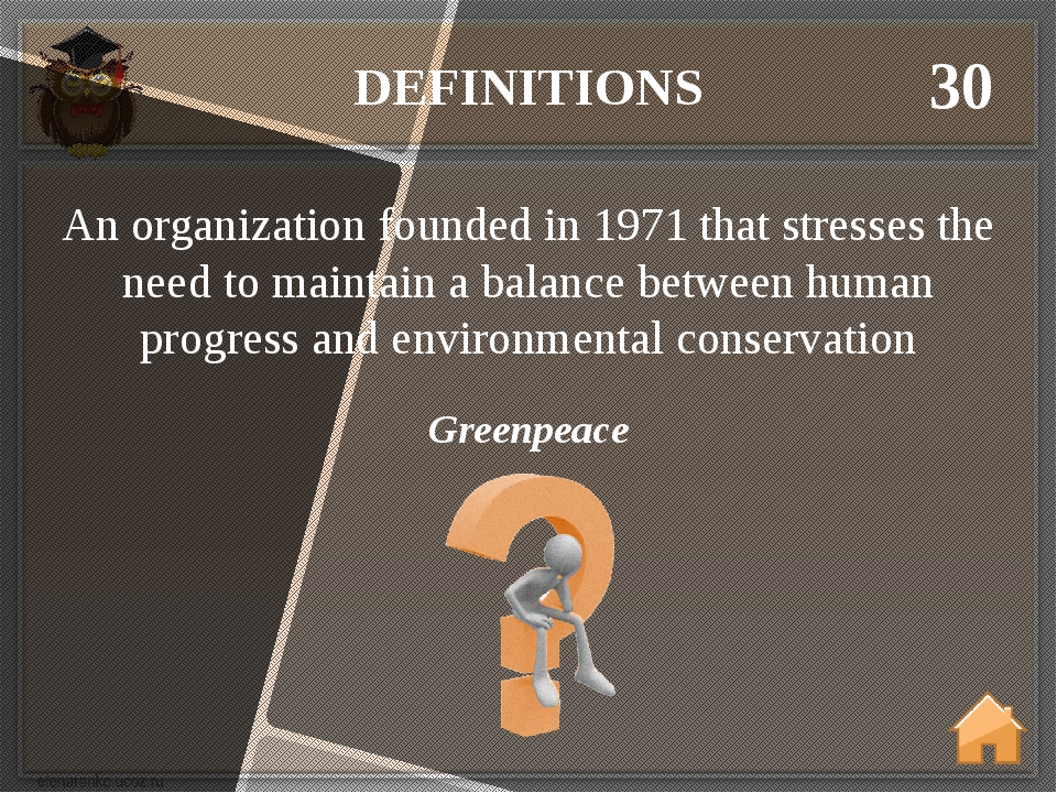 DEFINITIONS 30 Greenpeace An organization founded in 1971 that stresses the n...