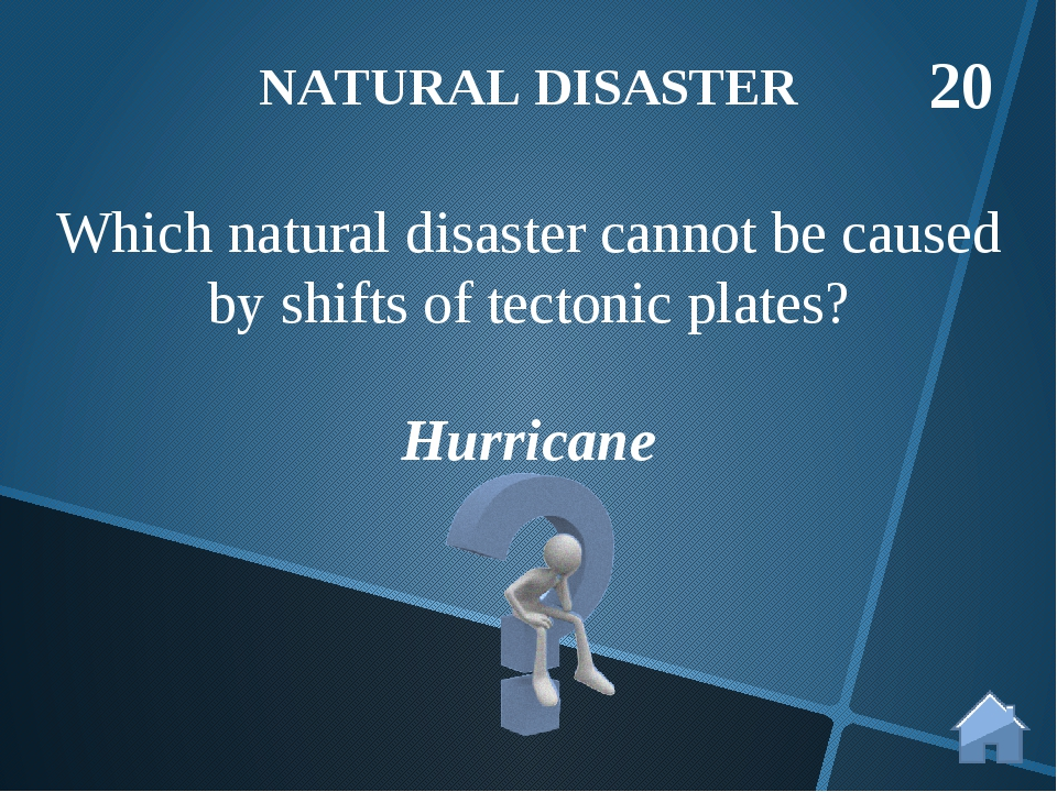 Hurricane Which natural disaster cannot be caused by shifts of tectonic plate...
