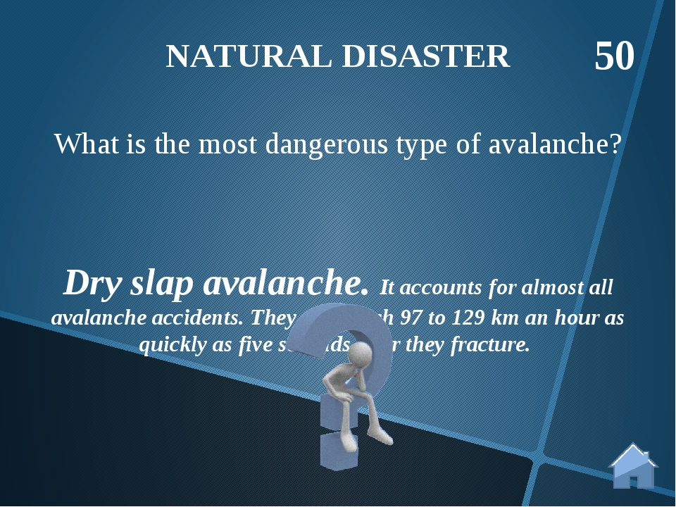 Dry slap avalanche. It accounts for almost all avalanche accidents. They can...
