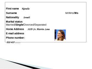 First name Natalie Surname  Mr/Mrs//Ms Nationality Israeli Marital status