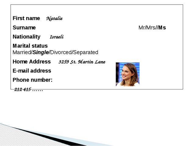 First name Natalie Surname  Mr/Mrs//Ms Nationality Israeli Marital status...