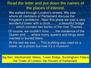 Read the letter and put down the names of the places of interest. We walked
