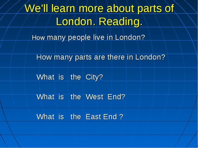 We'll learn more about parts of London. Reading. How many people live in Lond...