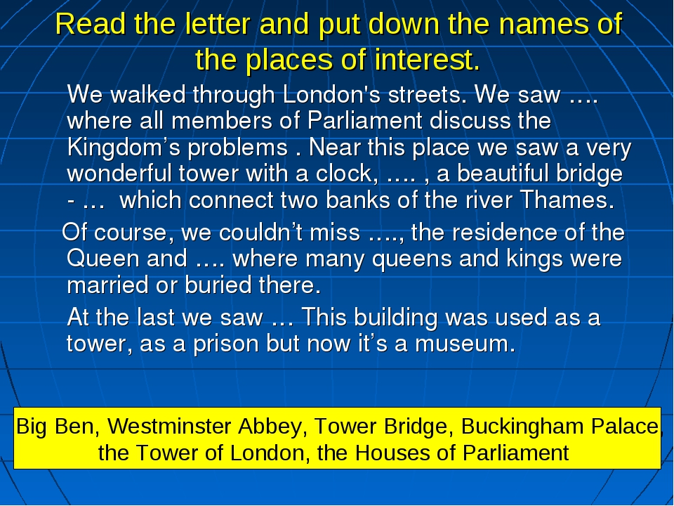 Read the letter and put down the names of the places of interest. We walked...