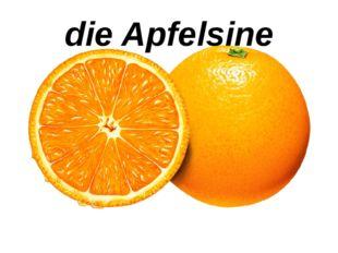die Apfelsine
