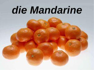 die Mandarine
