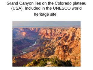Grand Canyon lies on the Colorado plateau (USA). Included in the UNESCO world