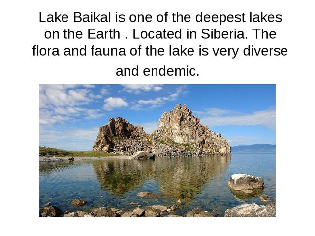 Lake Baikal is one of the deepest lakes on the Earth . Located in Siberia. Th...