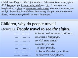 Children, why do people travel? ANSWERS: People travel to see the sights. ………